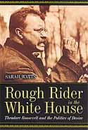 Rough Rider in the White House